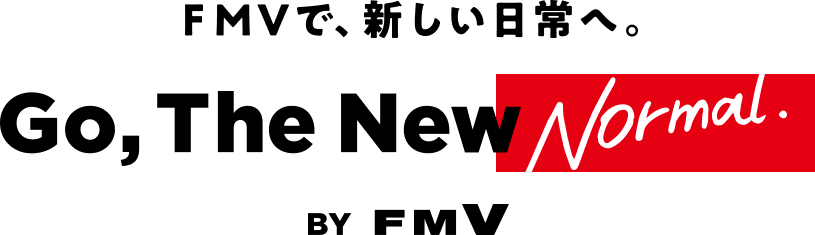 FMVで、新しい日常へ。Go, The New Normal. BY FMV