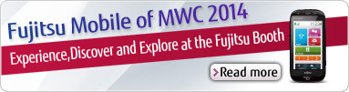 [Fujitsu Mobile of MWC 2014] Experience,Discover and Explore at the Fujitsu Booth